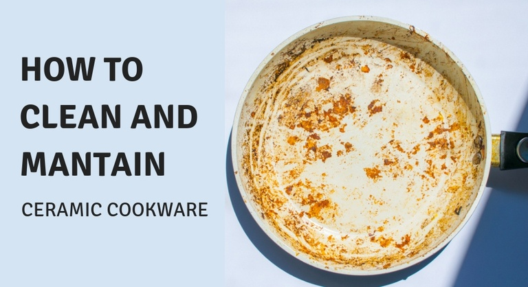 How to Clean and Maintain your Ceramic Cookware Pots and Pans