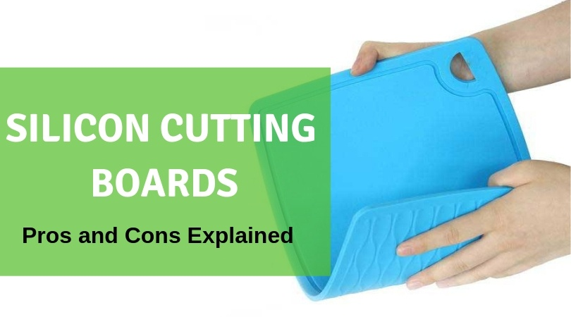 Silicon Cutting Boards Pros and Cons explained