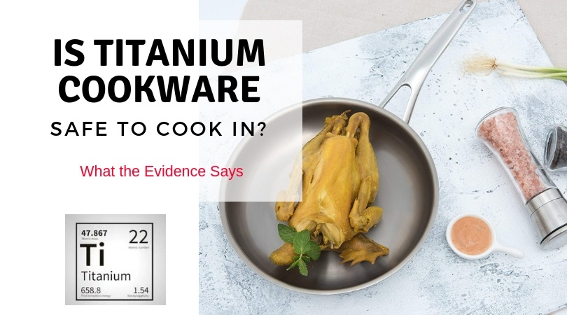 Is Titanium Cookware Safe?