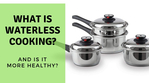 What Is Waterless Cookware, And Is It Better for You?