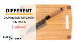 The Different Types of Japanese Kitchen Knives- Which Should You Get?