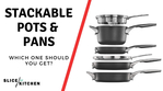 Best Stackable Pots and Pans of 2019