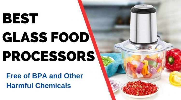 Best Glass Food Processors